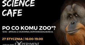 Sciene Cafe- po co komu ZOO